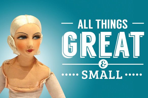 All things great and small: Exhibition