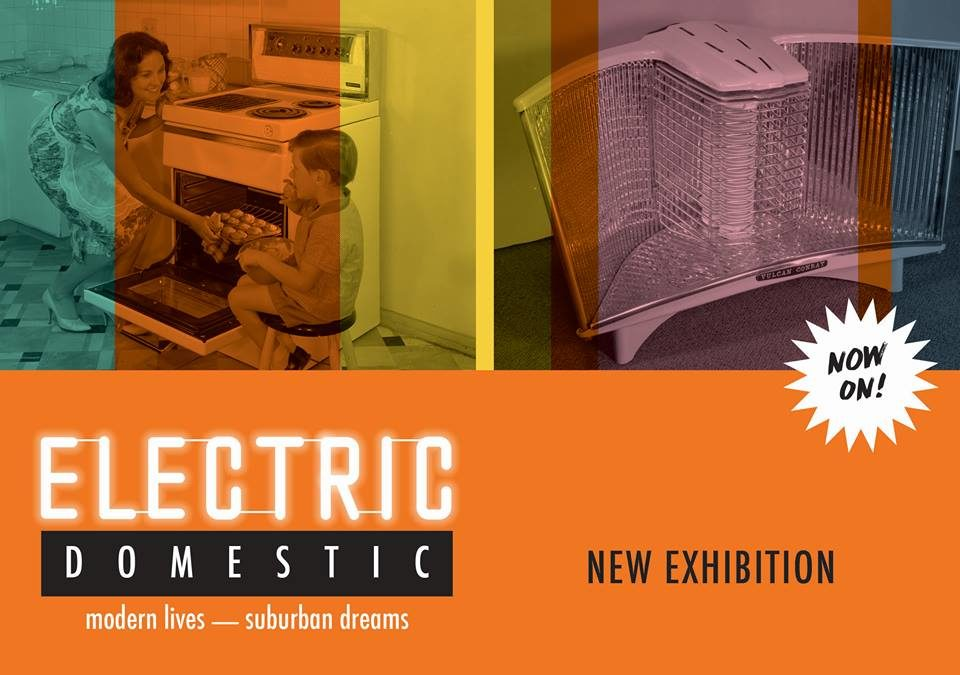 New Exhibition: Electric Domestic: Modern Lives, Suburban Dreams