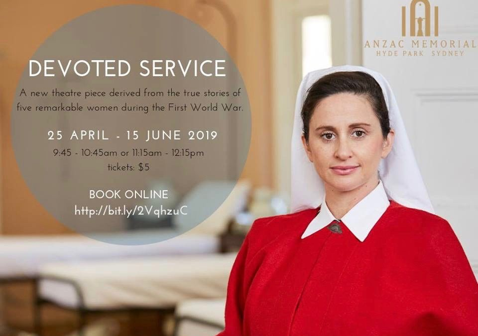 Performance | 'Devoted Service' at the ANZAC Memorial – 25 April-15 June 2019