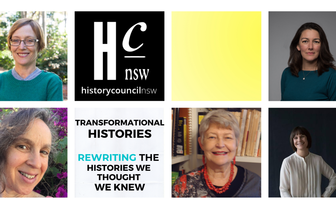 Festival | Sydney Writers' Festival HCNSW Panel – Transformational Histories: Rewriting the histories we thought we knew | 29 April 2020