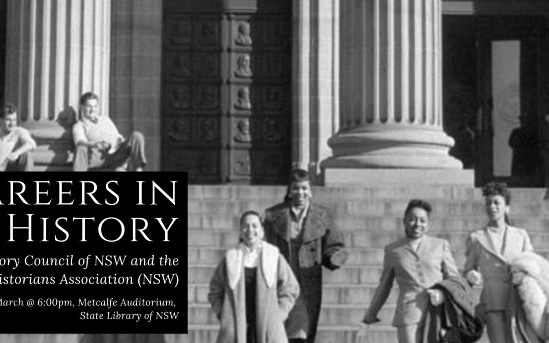 Postponement – Careers in History | Joint HCNSW & PHANSW Professional Development Event | 25 March 2020