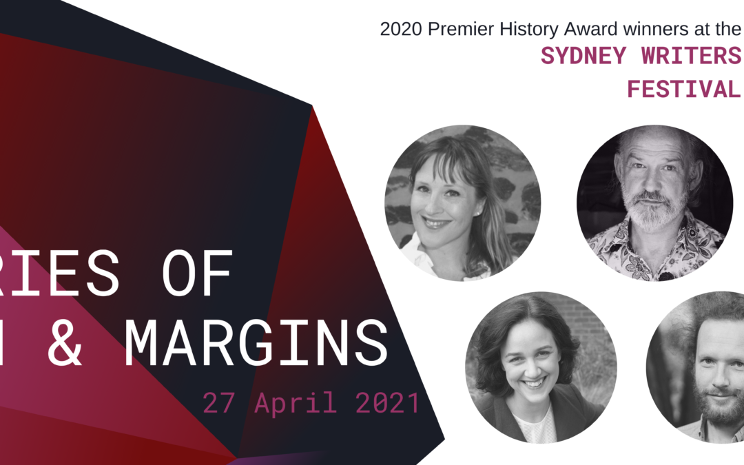 Histories of Mayhem & Margins | PHA winners at the Sydney Writers Festival | 27 April 2021
